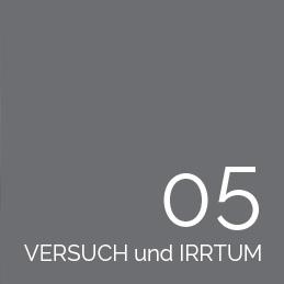 5. VERSUCH und IRRTUM